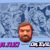 Wave 2 Sneak Peek –Dr. Tracy mask for Dr. Evil!