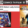 Bleeding Cool Talks Lady Action at SDCC!
