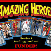 Amazing Heroes Trading Cards Funded at Kickstarter!